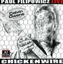 Chickewire a CD by Paul Filipowicz Blues Guitarist, Singer, Songwriter, Harmonica