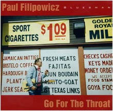 Go For The Throat a CD by Paul Filipowicz Blues Guitarist, Singer, Songwriter, Harmonica